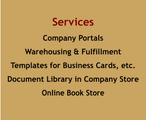 Services Company Portals Warehousing & Fulfillment Templates for Business Cards, etc. Document Library in Company Store Online Book Store